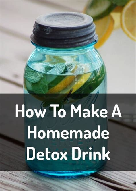 Make Your Own Detox Drink Test by How To Make Detox Drinks Your Guide