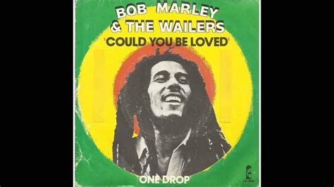 bob marley is this testo bob marley could you be loved jonica radio
