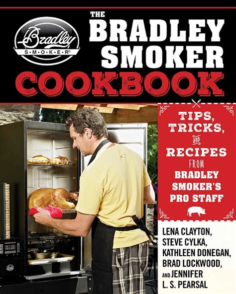 electric smoker cookbook complete smoker cookbook for real barbecue the ultimate how to guide for your electric smoker books bradley smoker cookbook bradley smoker america