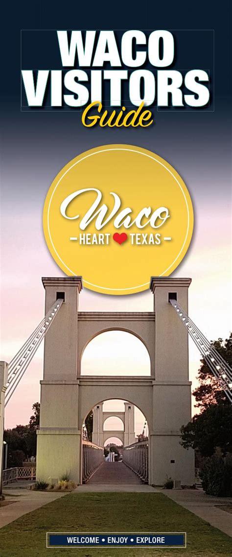 waco visitors guide    waco  heart  texas