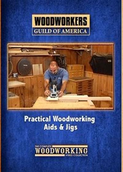 woodworking guilds woodworkers guild of america practical woodworking aids
