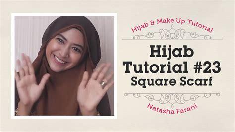 tutorial hijab segi empat natasha hijab tutorial paris segi empat square scarf natasha