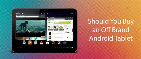 Which Android Tablet Should I Buy by Should You Buy An Brand Android Tablet Tabletninja