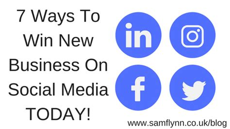 7 Ways To Win A by 7 Ways To Win New Business On Social Media Today Sam