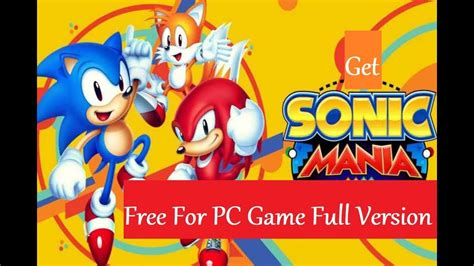 sonic games full version free download how to download and install sonic mania free for pc game
