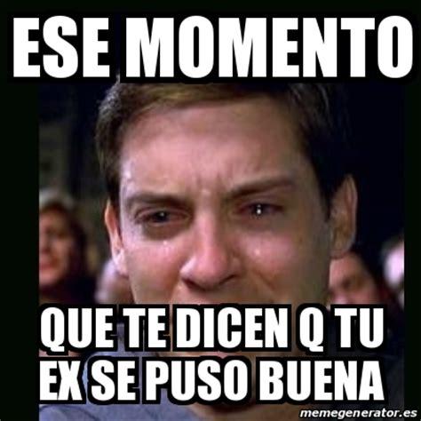 Memes De Ex - meme crying peter parker ese momento que te dicen q tu