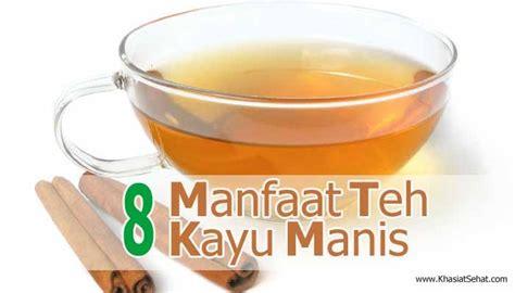 teks prosedur membuat teh manis 8 manfaat teh kayu manis untuk kesehatan khasiat sehat