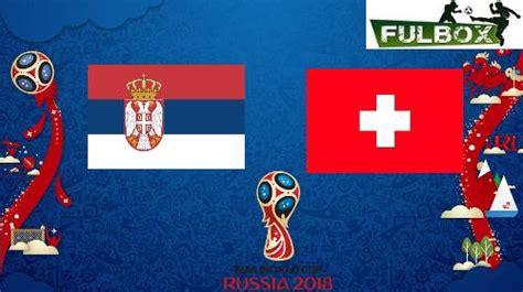 resultado serbia vs suiza v 237 deo resumen goles d 243 nde ver
