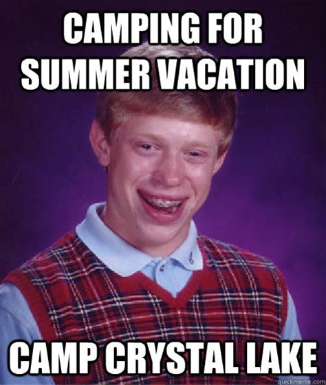 Lake Meme - cing for summer vacation c crystal lake bad luck