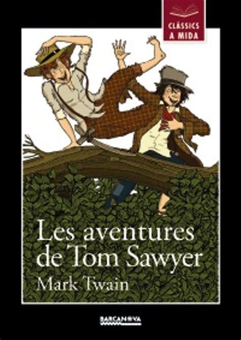 les aventures de tom sawyer mark twain comprar libro en fnac es