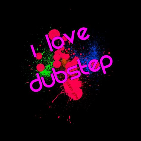 I love dubstep quotes fast i love dubstep quotes voltagebd Gallery