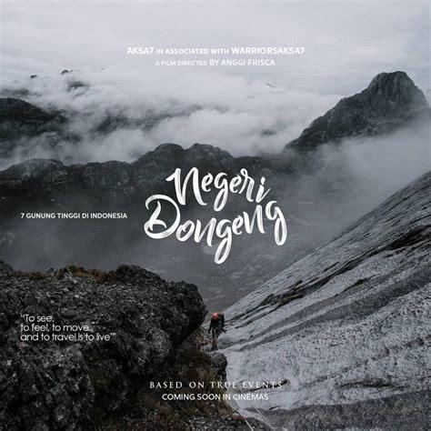 film negeri dongeng download sinopsis negeri dongeng 2017 kisah 7 pendakian gunung