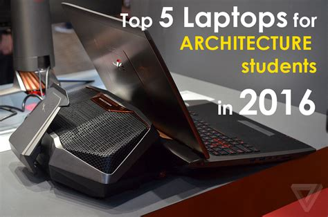 best gadgets for architects top 5 laptops for architecture students in 2016 arch