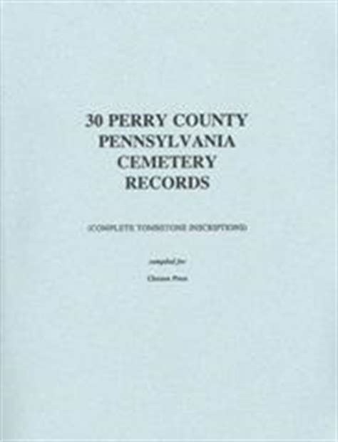 Perry County Ohio Court Records Closson Press Thirty Perry County Pa Cemeteries