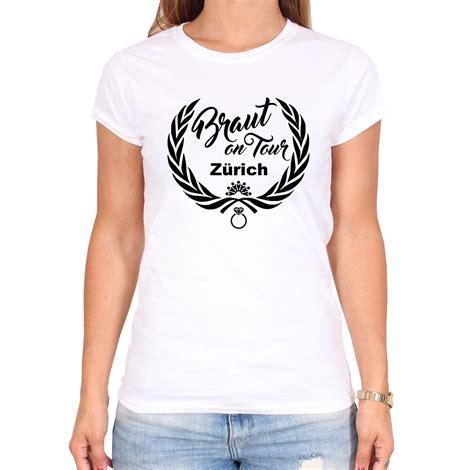 braut polterabend braut on tour polterabend t shirt mit individueller stadt