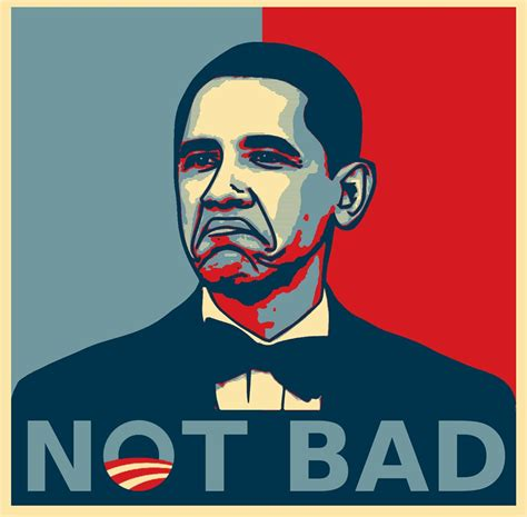 Not Bad Meme Generator - image gallery obama change generator