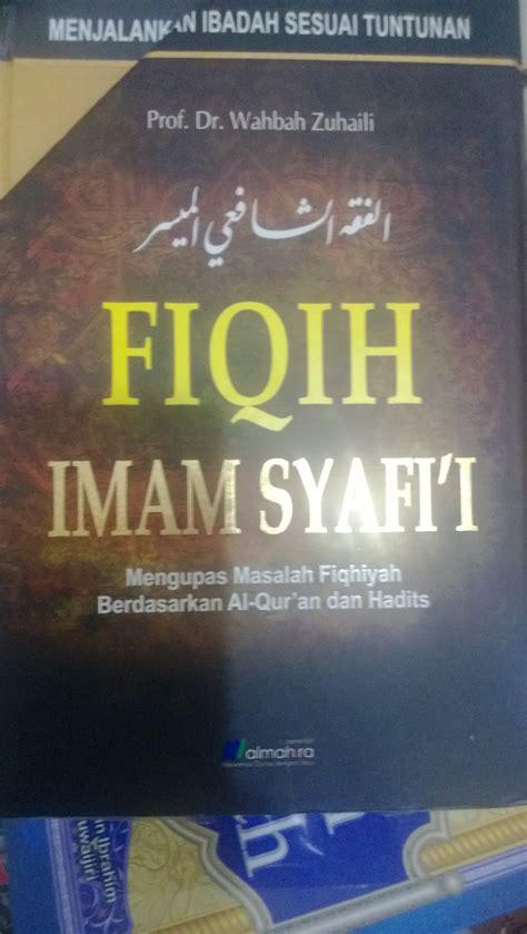 Fiqih Imam Syafii resensi buku fiqih imam syafi i nikmati kedalaman ilmunya dari hasil karyanya eramuslim