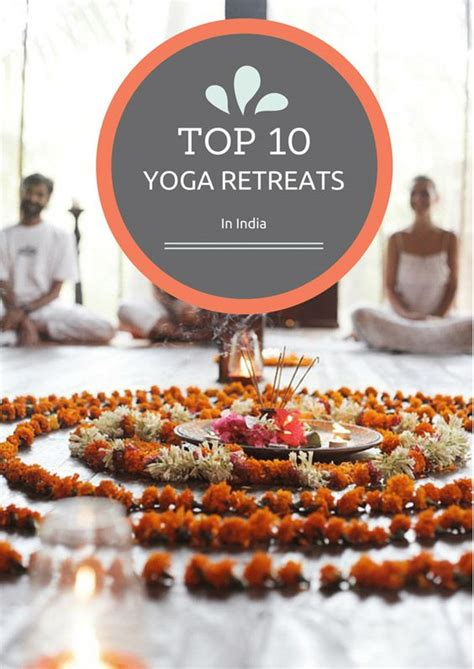 Best Detox Retreats In India by Top 10 Retreats In India What S The Focus On And