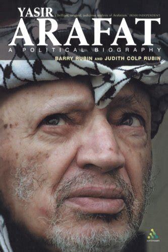 biography yasser arafat yasir arafat a political biography