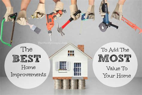 the best home improvements to add the most value to your