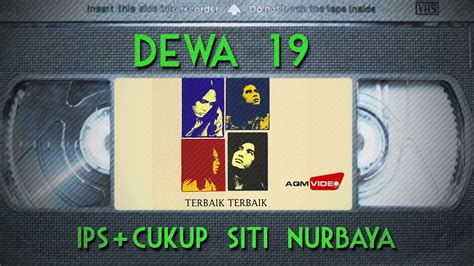 download mp3 dewa 19 siti nurbaya dewa 19 ips cukup siti nurbaya youtube
