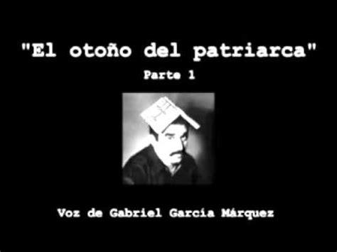 el otoo del patriarca quot el oto 241 o del patriarca quot en la voz de garc 237 a m 225 rquez 1 youtube