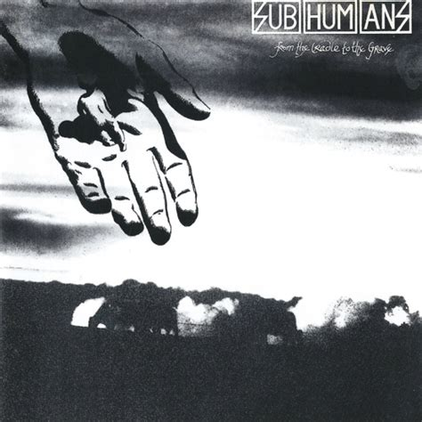 Cradle To Grave subhumans from cradle to grave midheaven mailorder