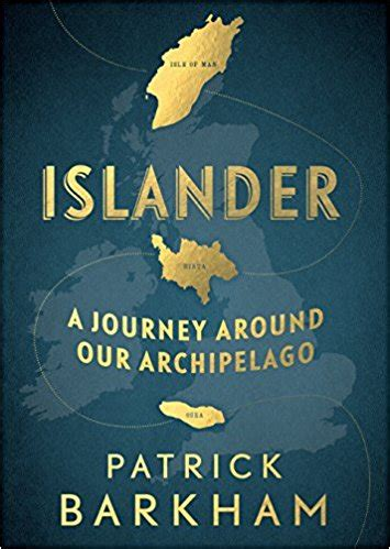 book review islander a journey around our archipelago by patrick barkham culture the islander a journey around our archipelago