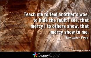 Teach me to feel another s woe to hide the fault i see that mercy i