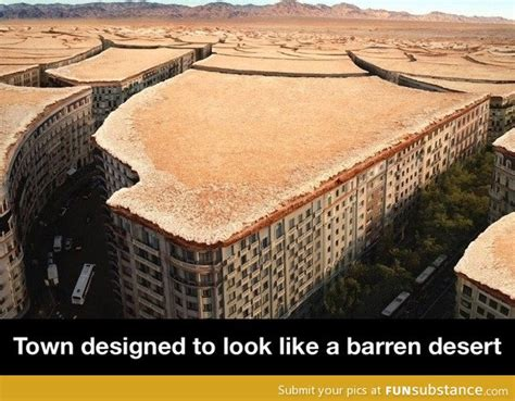 Look Like A by Town Designed To Look Like A Barren Desert Funsubstance