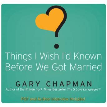 things i wish id 0802481833 listen to things i wish i d known before we got married by gary chapman at audiobooks com