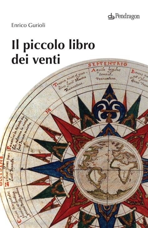 il piccolo libro dei il piccolo libro dei venti presentazione del libro a bologna