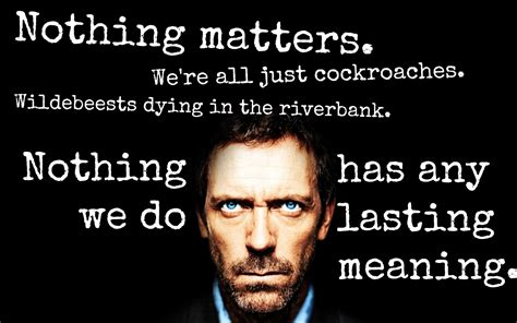 house quotes dr house funny quotes quotesgram