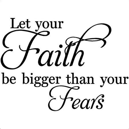 let your faith be bigger than your fear tattoo let your faith be bigger than your fears wall saying vinyl