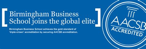 Aacsb Accredited Mba Uk by Birmingham Business School Of Birmingham