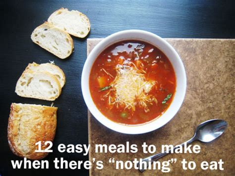 12 easy meals to make when there s nothing
