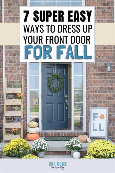 super easy ways  dress   fall front door