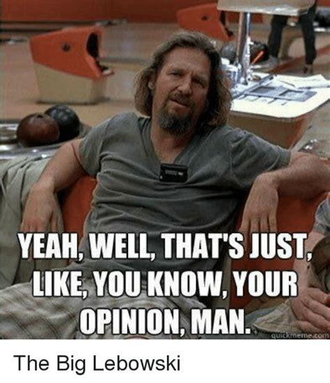 The Big Lebowski Meme - 25 best memes about big lebowski big lebowski memes