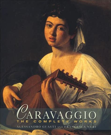 caravaggio the complete works 9783836562867 caravaggio the complete works master painters by francesca neri alessandro guasti
