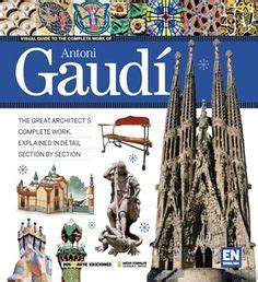 libro gaud 1000 images about gaud 237 books on gaudi barcelona and libros