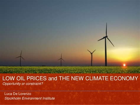 oil prices new low low oil prices and the new climate economy constraint or