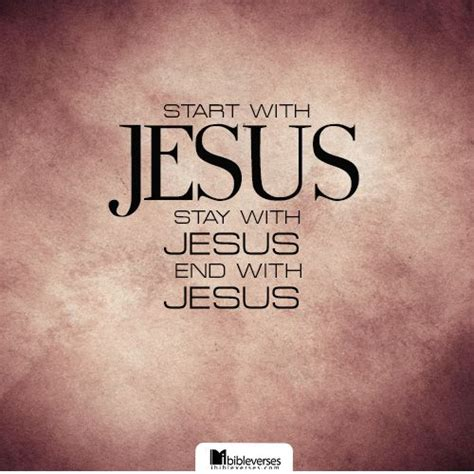 with jesus quot start with jesus stay with jesus and end with jesus