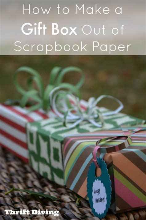 How To Make A Gift Out Of Paper - how to make a gift box out of scrapbook paper thrift