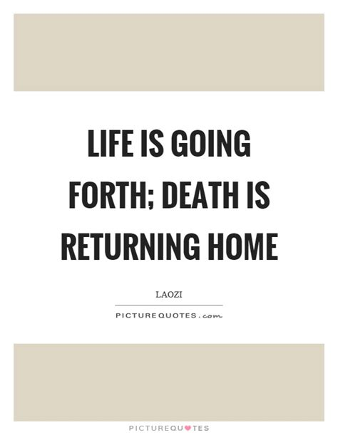 is going forth is returning home picture quotes