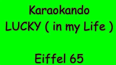 lucky testo karaoke lucky in my eiffel 65 testo