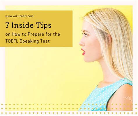7 Tips On Speaking by 7 Inside Tips On How To Prepare For The Toefl Speaking Test