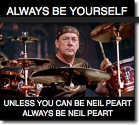 Neil Peart Meme - go surround yourself with yourself the stranded starfish