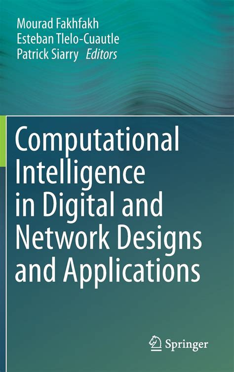 big data and computational intelligence in networking books computational intelligence in digital and network designs