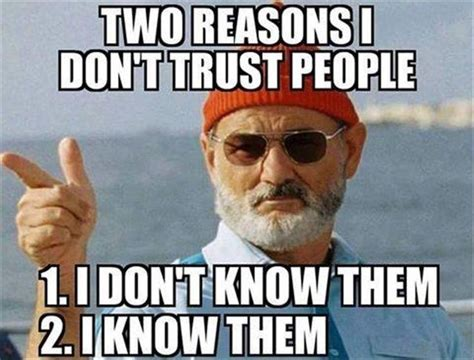 Trust Meme - two reasons i don t trust people pictures photos and