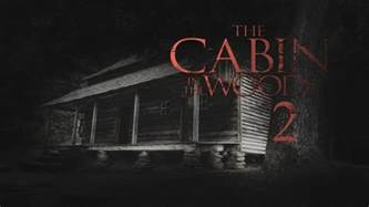 The Cabin In The Woods by The Cabin In The Woods 2 Trailer 2017 Fanmade Hd